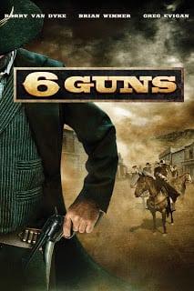 6 Guns (2010) 6 ปืนแค้น เพลิงสังหาร