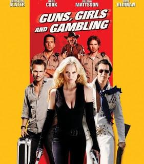 Guns, Girls and Gambling (2012) เปรี้ยง ปล้น คนระห่ำ