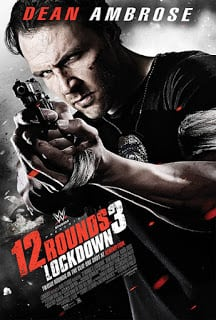 12 Rounds 3: Lockdown (2015) ฝ่าวิกฤติ 12 รอบ 3 : ล็อคดาวน์ [Soundtrack บรรยายไทย]