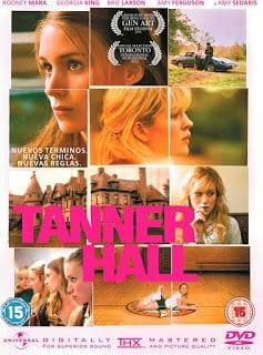 Tanner Hall (2009) เทนเนอร์ ฮอลล์ สวรรค์รักไม่สิ้นสุด